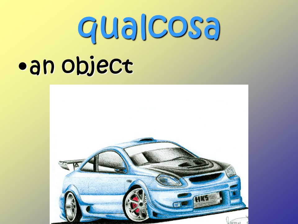 qualcosa an objectan object