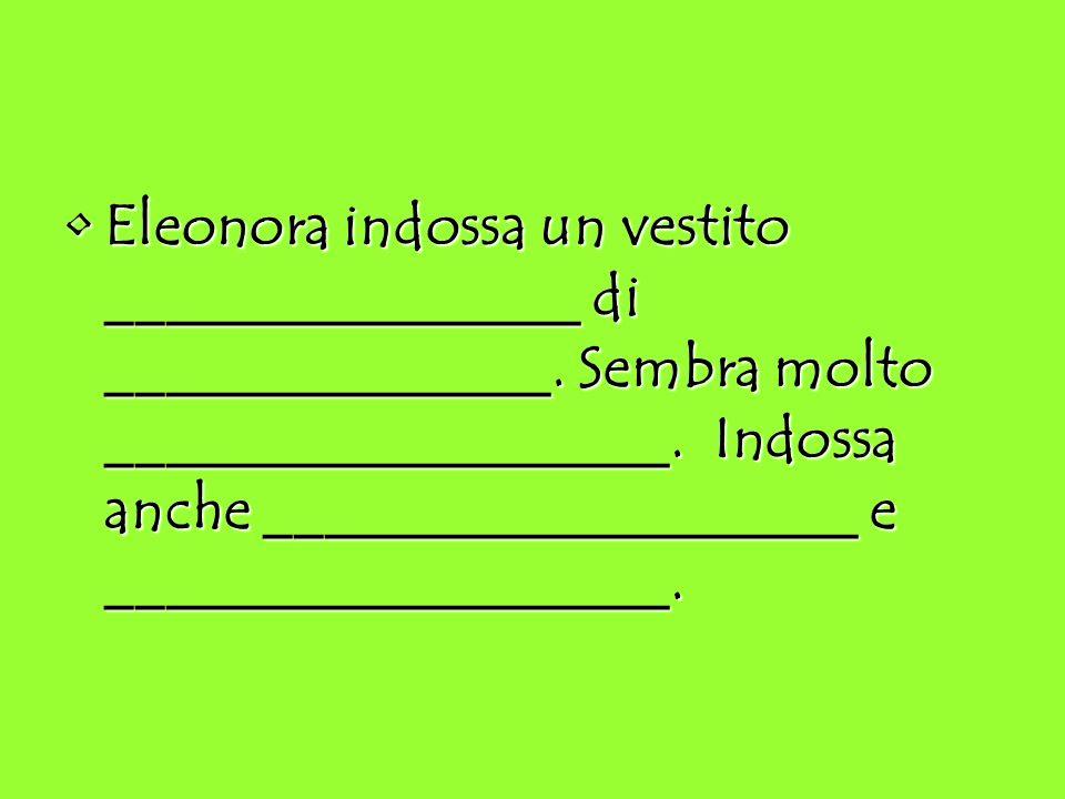 5.Che tipo di carnagione ha Eleonora?