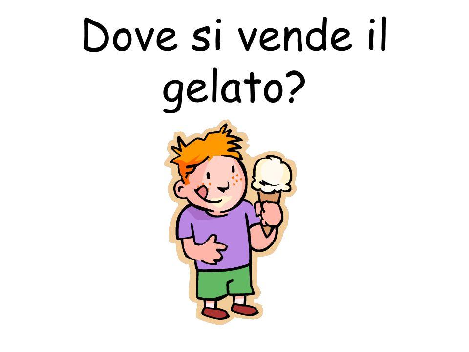 Dove si vende il gelato?