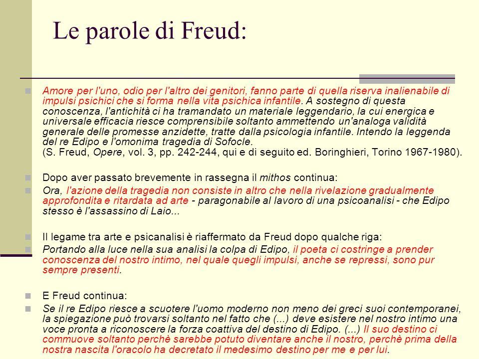 Le parole di Freud: Amore per l uno, odio per l altro dei genitori, fanno parte di quella riserva inalienabile di impulsi psichici che si forma nella vita psichica infantile.