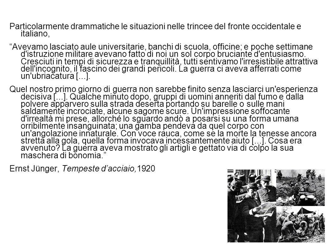 Particolarmente drammatiche le situazioni nelle trincee del fronte occidentale e italiano, Avevamo lasciato aule universitarie, banchi di scuola, offi