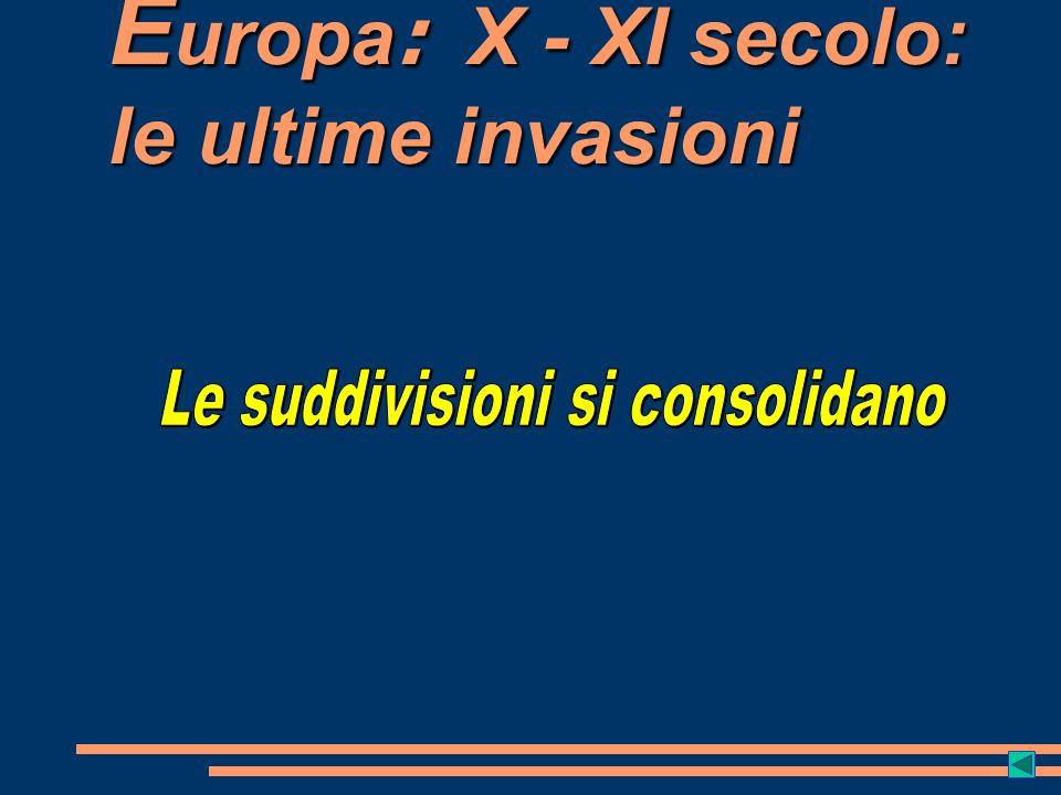 E uropa : X - XI secolo: le ultime invasioni