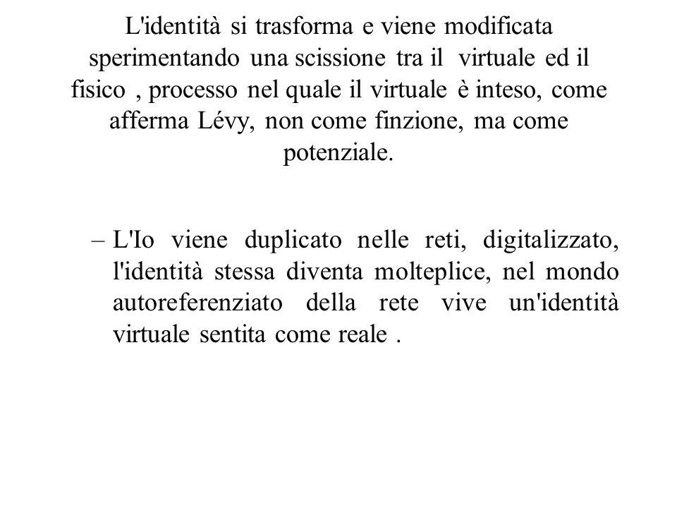 –Leffimero del virtuale dominerà lindividuo destinato a disperdersi.