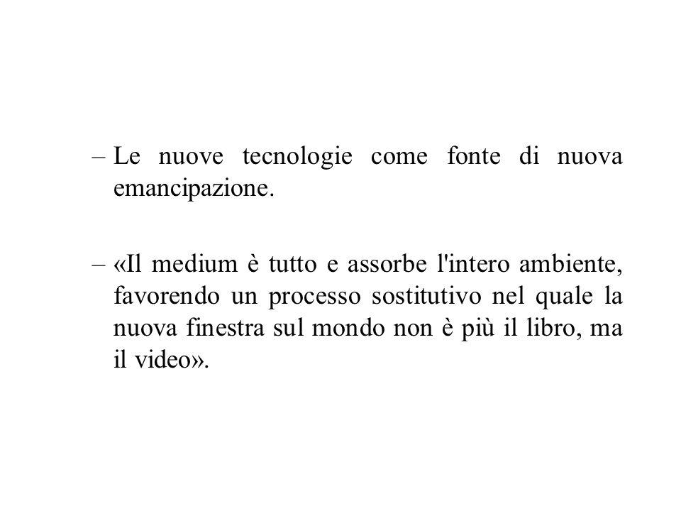 –Le nuove tecnologie come fonte di nuova emancipazione.