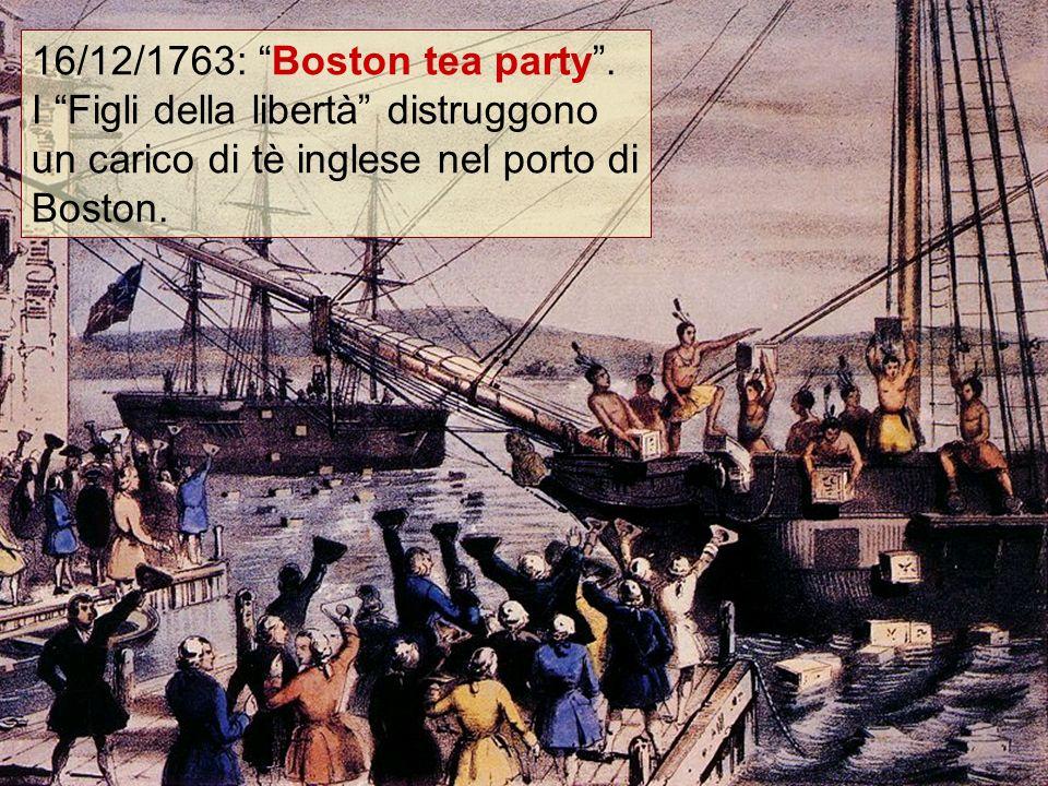 16/12/1763: Boston tea party. I Figli della libertà distruggono un carico di tè inglese nel porto di Boston.