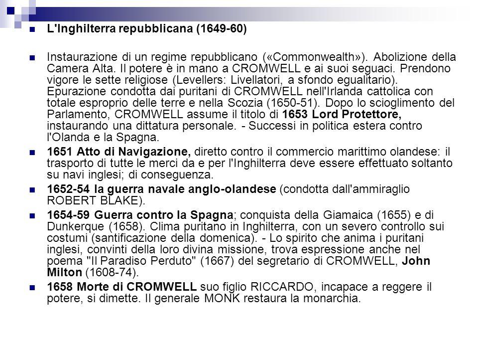 L Inghilterra repubblicana (1649-60) Instaurazione di un regime repubblicano («Commonwealth»).