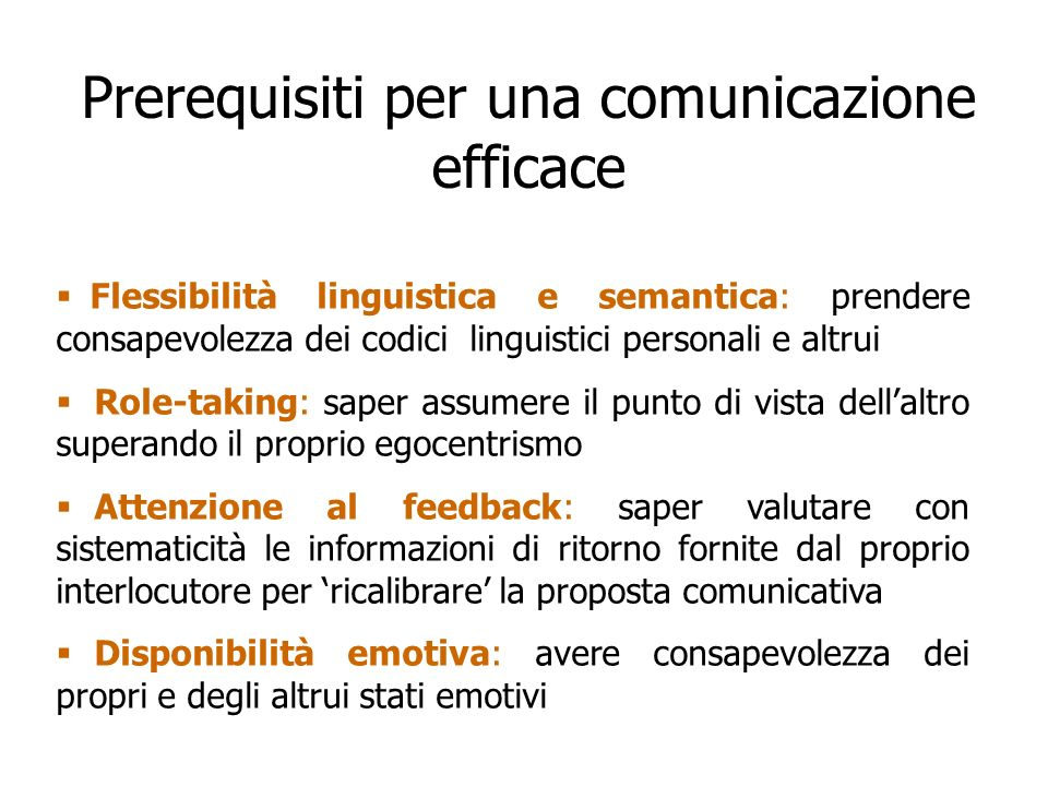 Flessibilità linguistica e semantica: prendere consapevolezza dei codici linguistici personali e altrui Role-taking: saper assumere il punto di vista