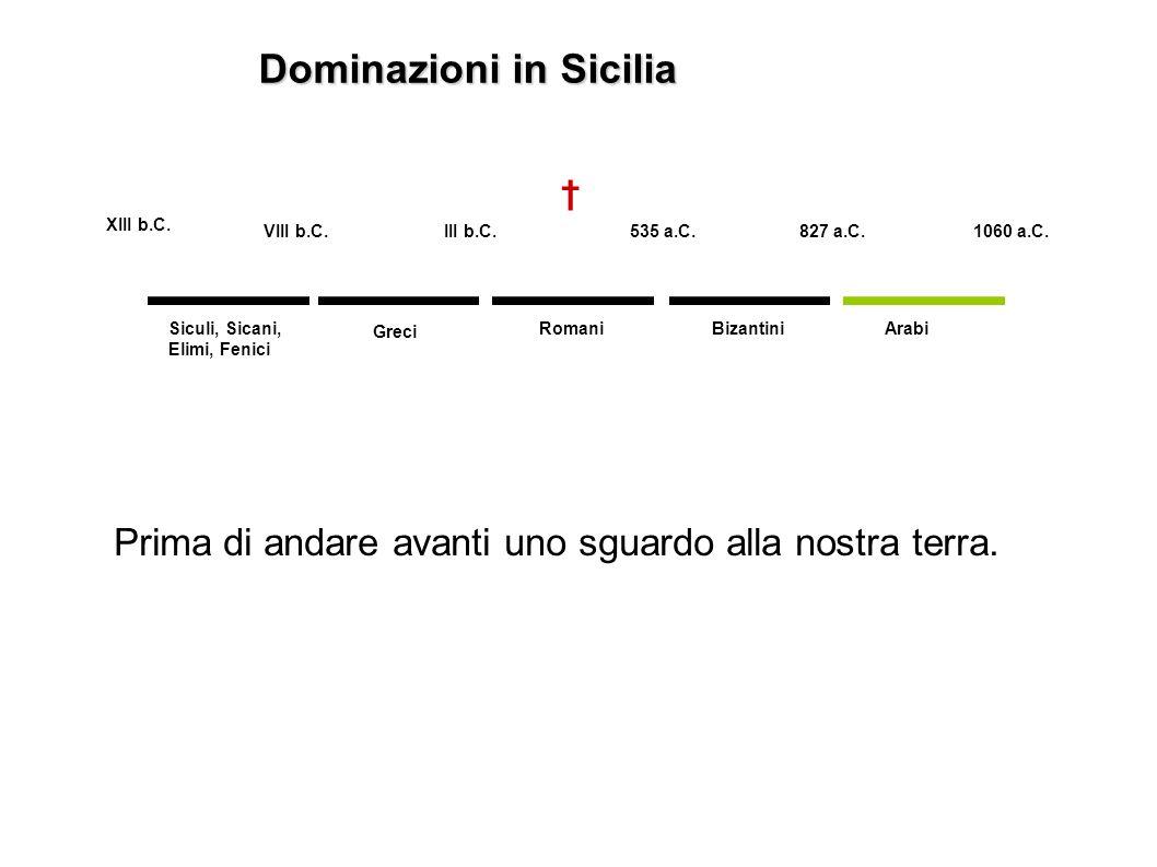 XIII b.C. VIII b.C. Siculi, Sicani, Elimi, Fenici III b.C.