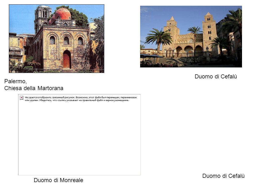 Palermo, Chiesa della Martorana Duomo di Cefalù Duomo di Monreale