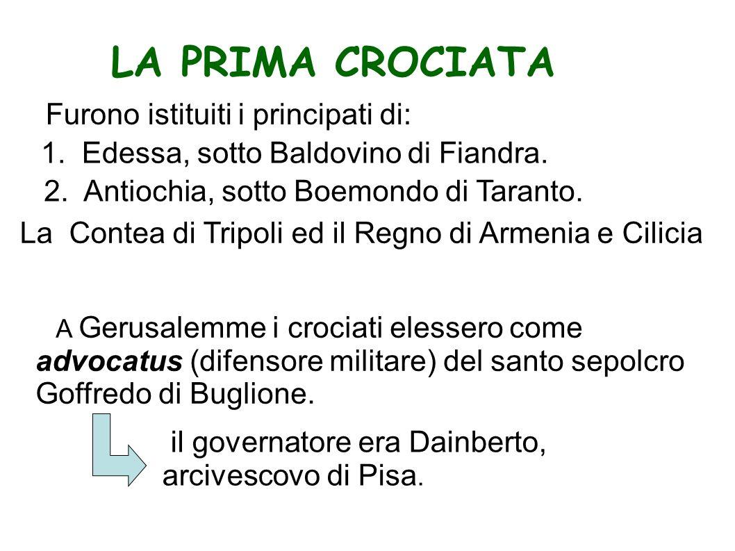 LA PRIMA CROCIATA 1. Edessa, sotto Baldovino di Fiandra.