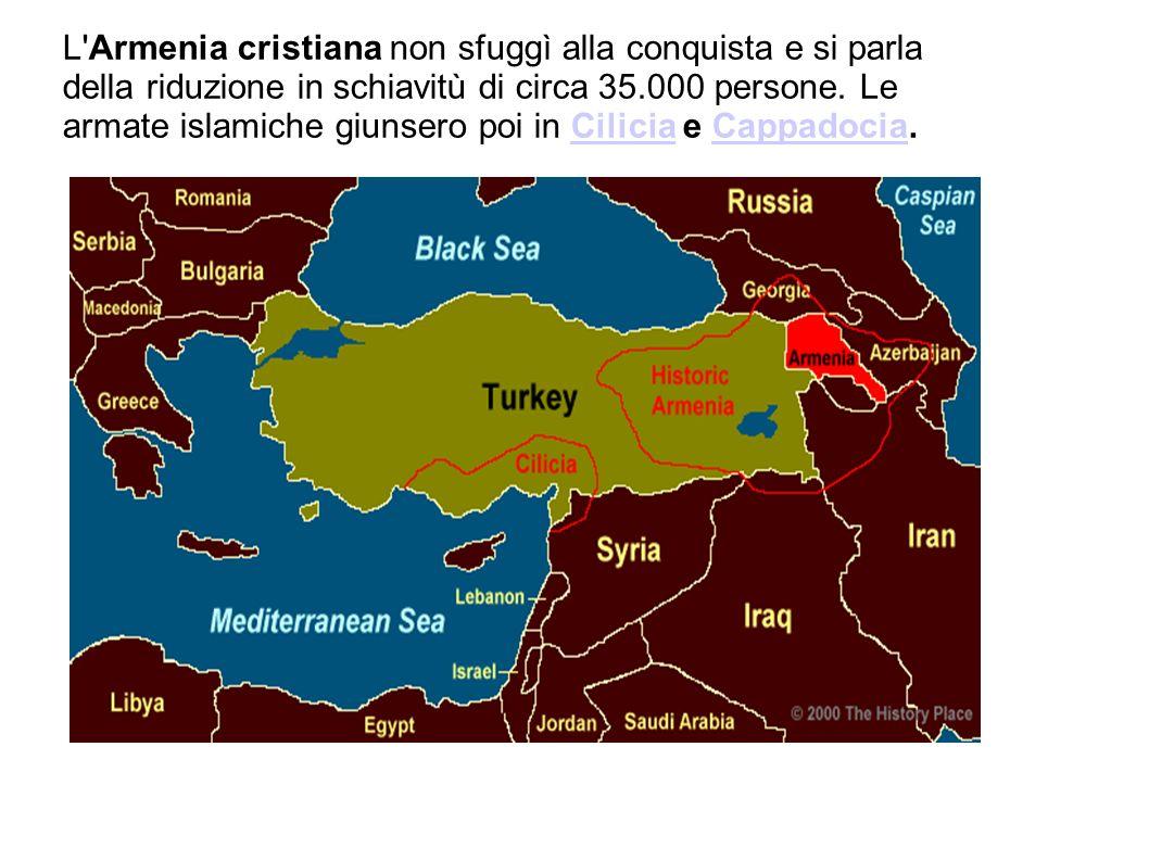 L Armenia cristiana non sfuggì alla conquista e si parla della riduzione in schiavitù di circa 35.000 persone.