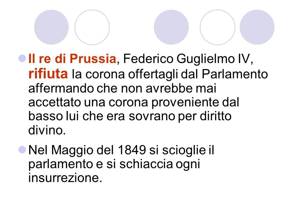 Il re di Prussia, Federico Guglielmo IV, rifiuta la corona offertagli dal Parlamento affermando che non avrebbe mai accettato una corona proveniente d