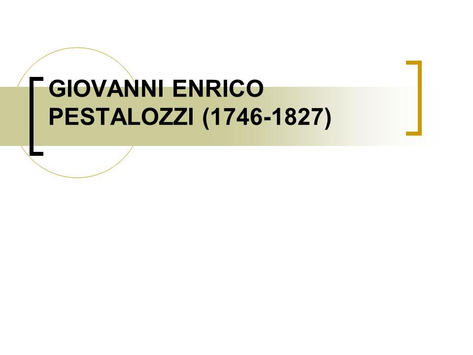 GIOVANNI ENRICO PESTALOZZI (1746-1827)