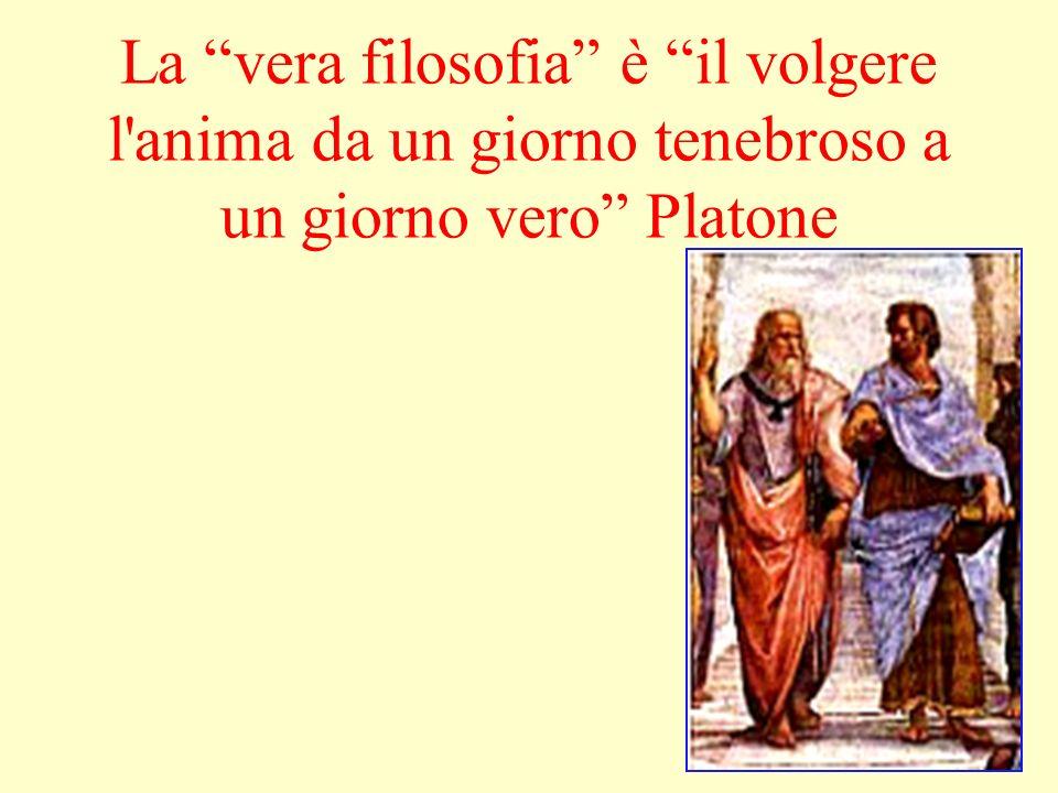 La vera filosofia è il volgere l'anima da un giorno tenebroso a un giorno vero Platone