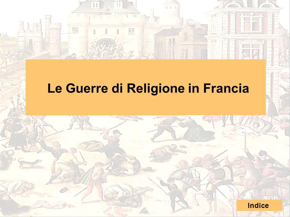 Le Guerre di Religione in Francia Indice