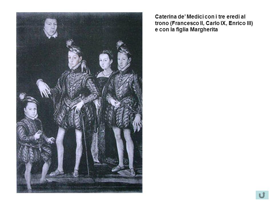 Caterina de Medici con i tre eredi al trono (Francesco II, Carlo IX, Enrico III) e con la figlia Margherita