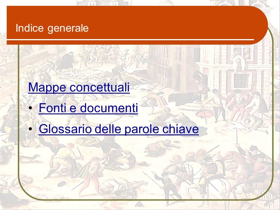 Indice generale Mappe concettuali Fonti e documenti Glossario delle parole chiave