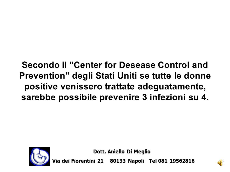 Per le pazienti positive all esame colturale si consiglia effettuare un trattamento antibiotico intrapartum..