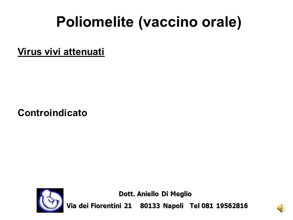 Poliomelite (vaccino iniettabile) Virus inattivati Non è controindicato Indicato in speciali circostanze (soggiorno prolungato in regioni rurali) Dott