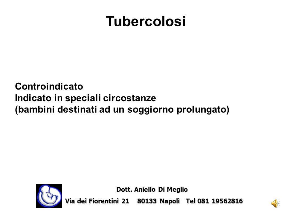 Tetano Tossoide Non è controindicato Sempre indicato Dott. Aniello Di Meglio Dott. Aniello Di Meglio Via dei Fiorentini 21 80133 Napoli Tel 081 195628