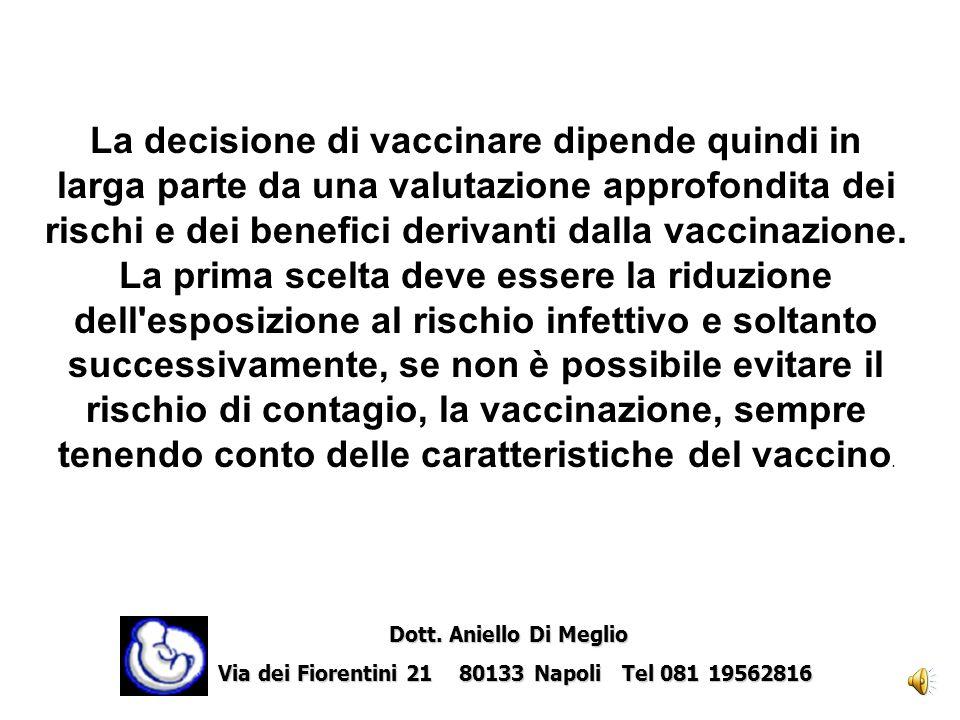 Tutti i vaccini allestiti con microrganismi viventi attenuati sono controindicati, gli altri vaccini sono probabilmente sicuri, ma in taluni casi manc