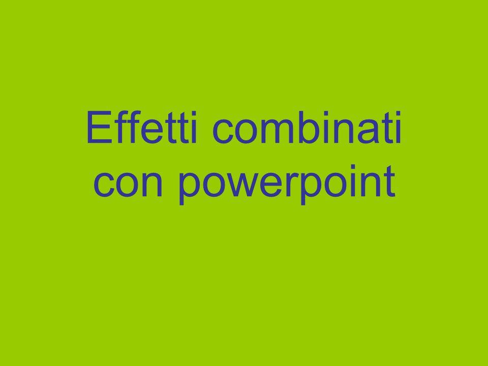 Effetti combinati con powerpoint