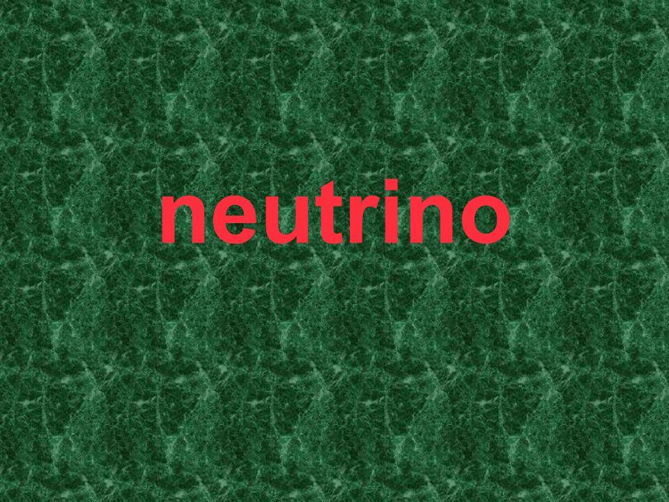 Ipotesi e scoperta dei neutrini Postulati da Wolfang Pauli (1930 ) per salvaguardare la legge della conservazione della energia Definiti con nome di neutrini da Enrico Fermi (1934) che li introduce per interpretare il decadimento beta negativo Antineutrini elettronici rivelati nel 1956 Esistono tre diversi neutrini ( e antineutrini) appartenenti ai Leptoni elettronico 2.2 eV, muonico 170 KeV, tauonico 15.5 Mev