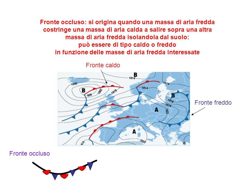 Fronte occluso: si origina quando una massa di aria fredda costringe una massa di aria calda a salire sopra una altra massa di aria fredda isolandola
