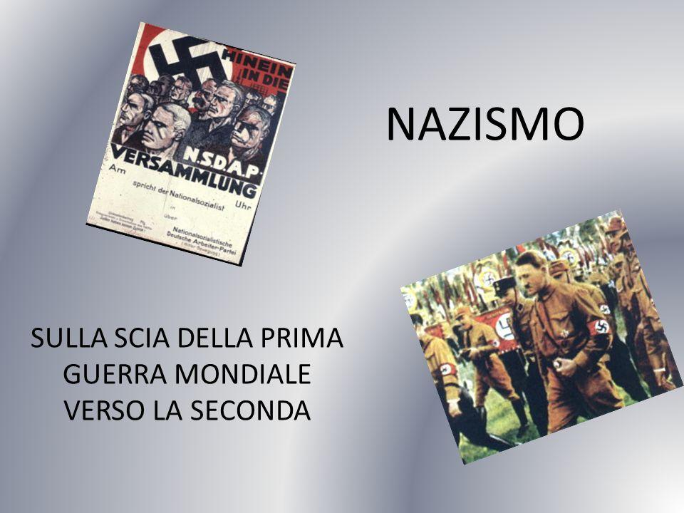 NAZISMO SULLA SCIA DELLA PRIMA GUERRA MONDIALE VERSO LA SECONDA