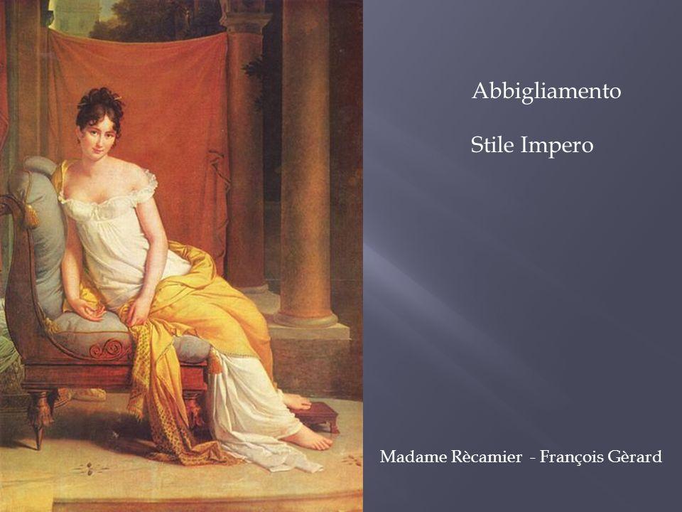 Abbigliamento Stile Impero Madame Rècamier - François Gèrard