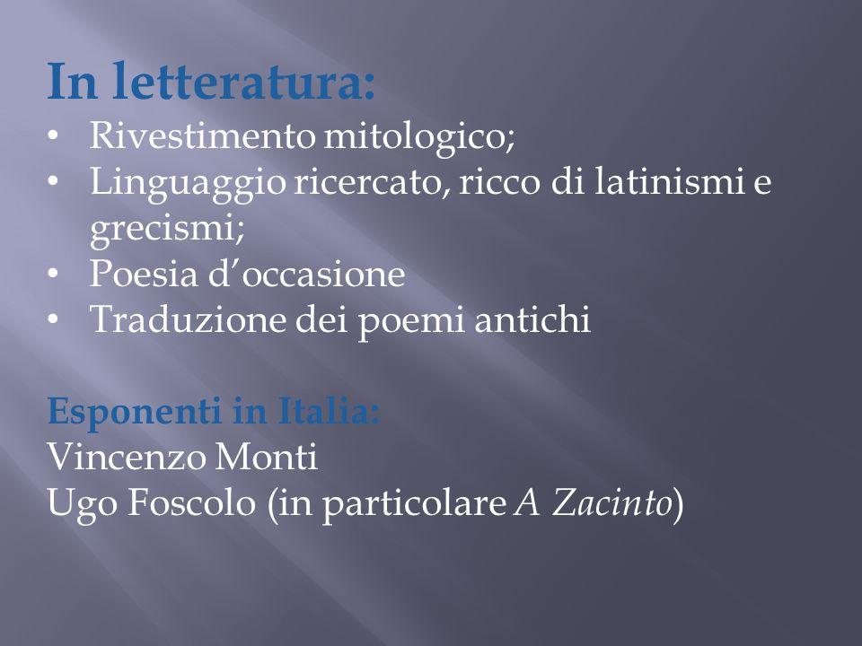 In letteratura: Rivestimento mitologico; Linguaggio ricercato, ricco di latinismi e grecismi; Poesia doccasione Traduzione dei poemi antichi Esponenti