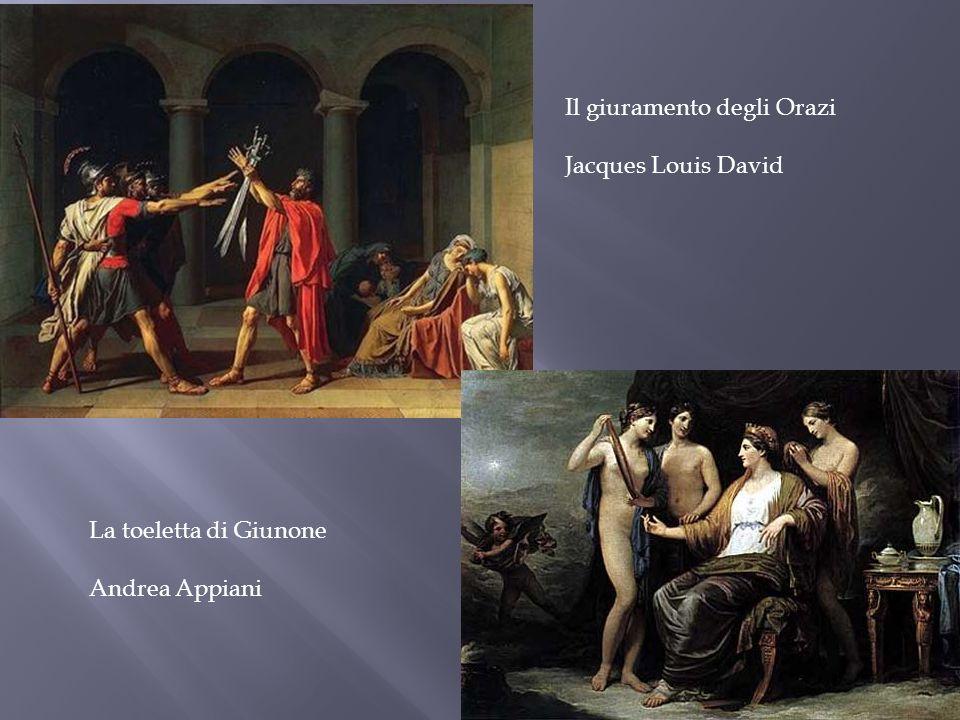 Il giuramento degli Orazi Jacques Louis David La toeletta di Giunone Andrea Appiani
