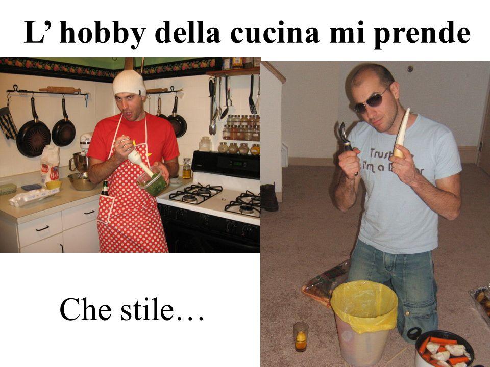 L hobby della cucina mi prende Che stile…