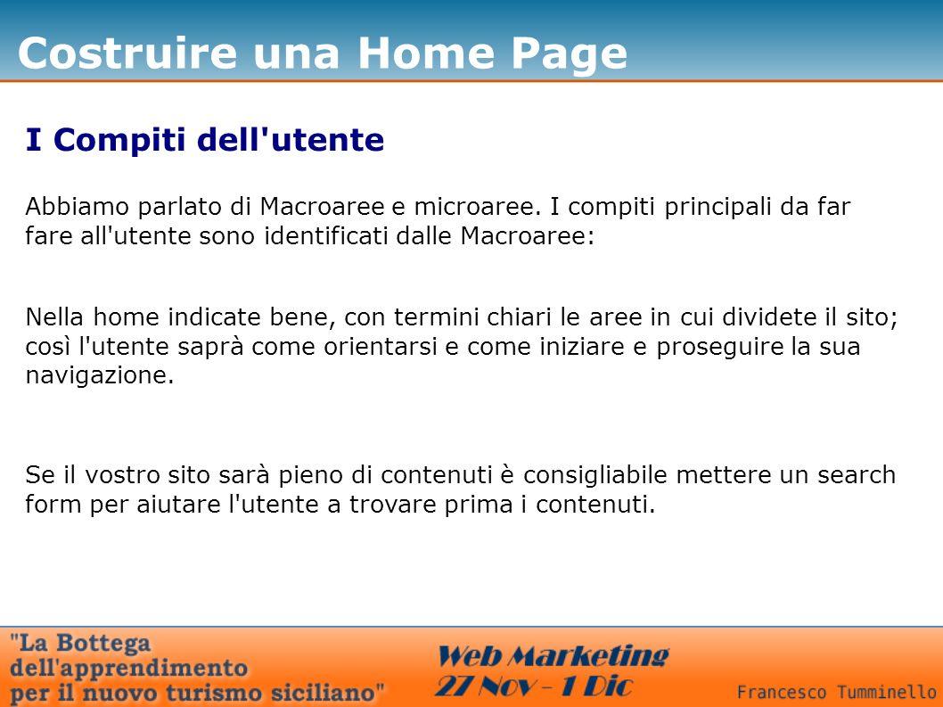 Costruire una Home Page I Compiti dell utente Abbiamo parlato di Macroaree e microaree.