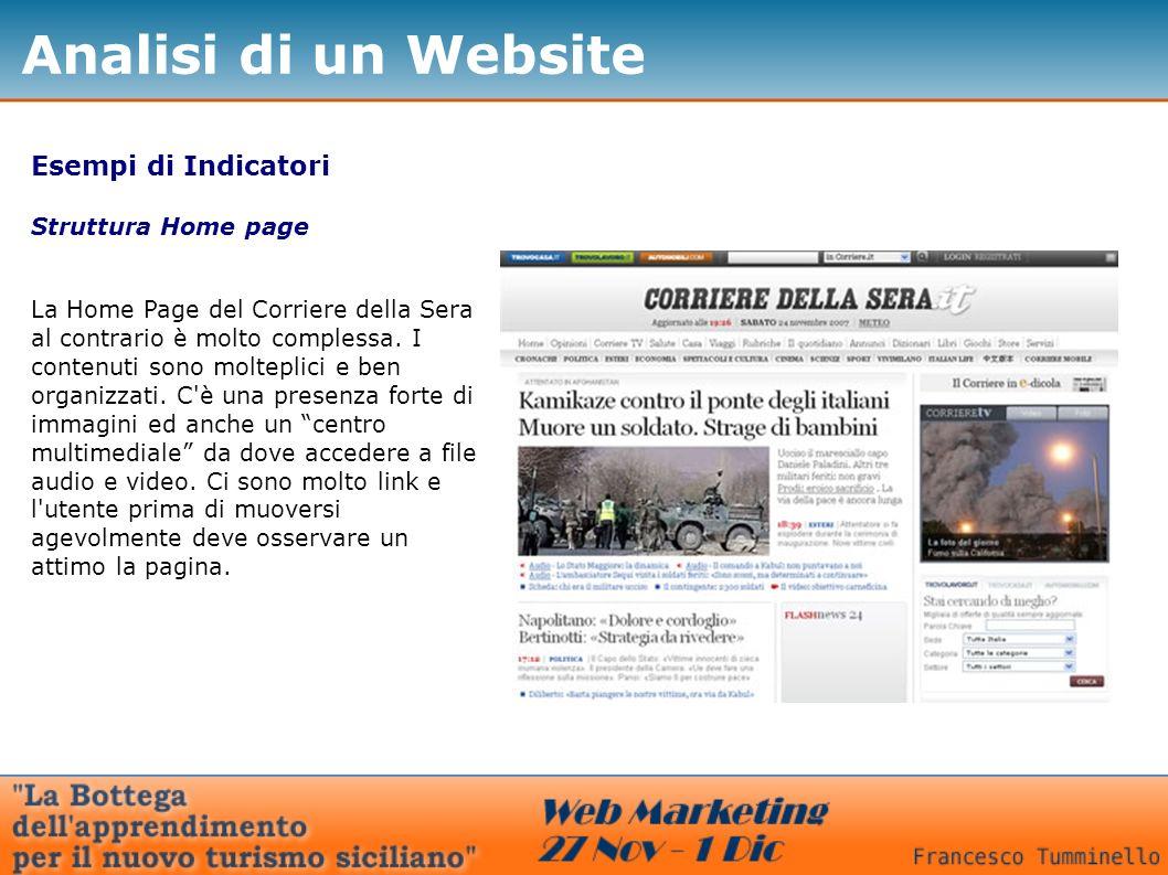 Esempi di Indicatori Struttura Home page La Home Page del Corriere della Sera al contrario è molto complessa.