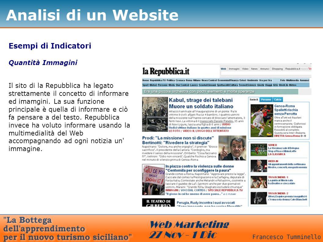 Esempi di Indicatori Quantità Immagini Il sito di la Repubblica ha legato strettamente il concetto di informare ed imamgini.