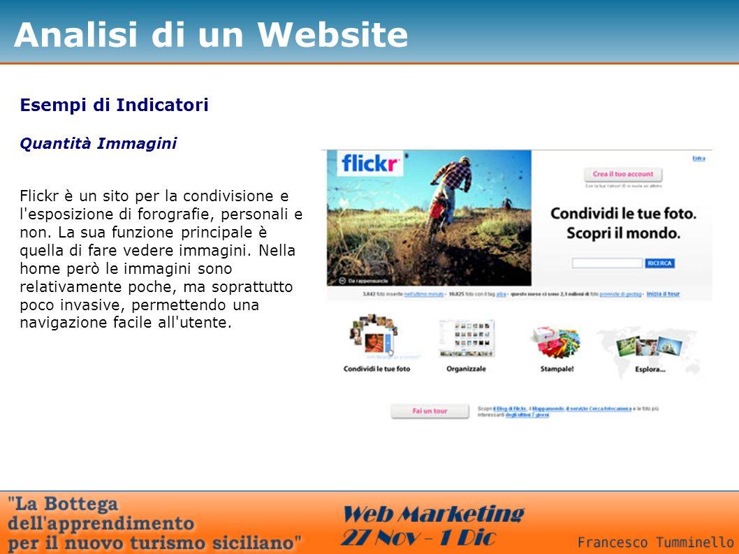 Esempi di Indicatori Quantità Immagini Flickr è un sito per la condivisione e l esposizione di forografie, personali e non.