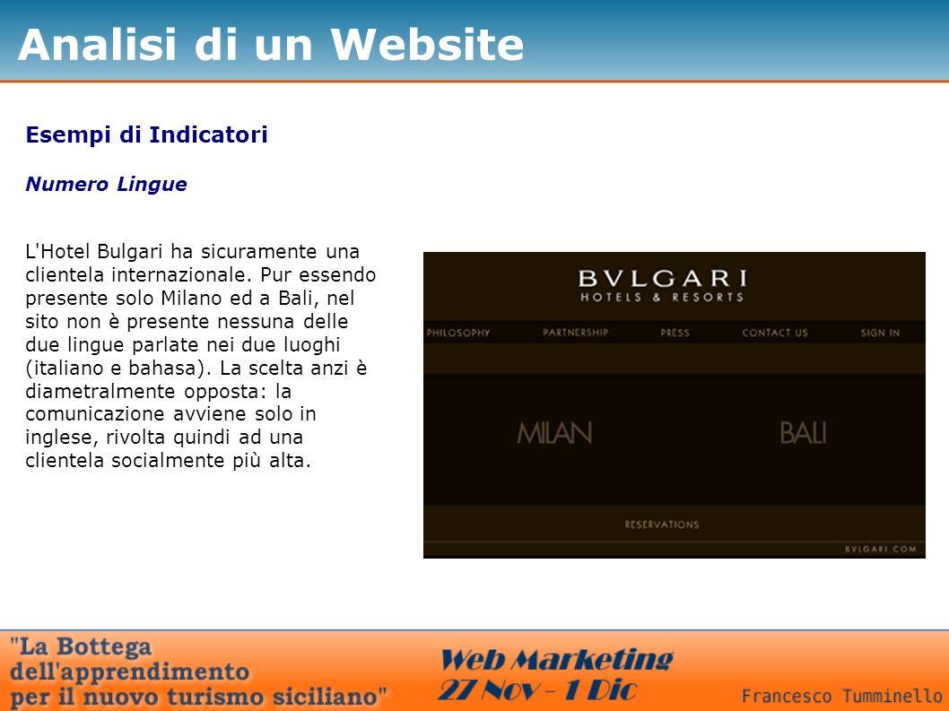 Esempi di Indicatori Numero Lingue L Hotel Bulgari ha sicuramente una clientela internazionale.
