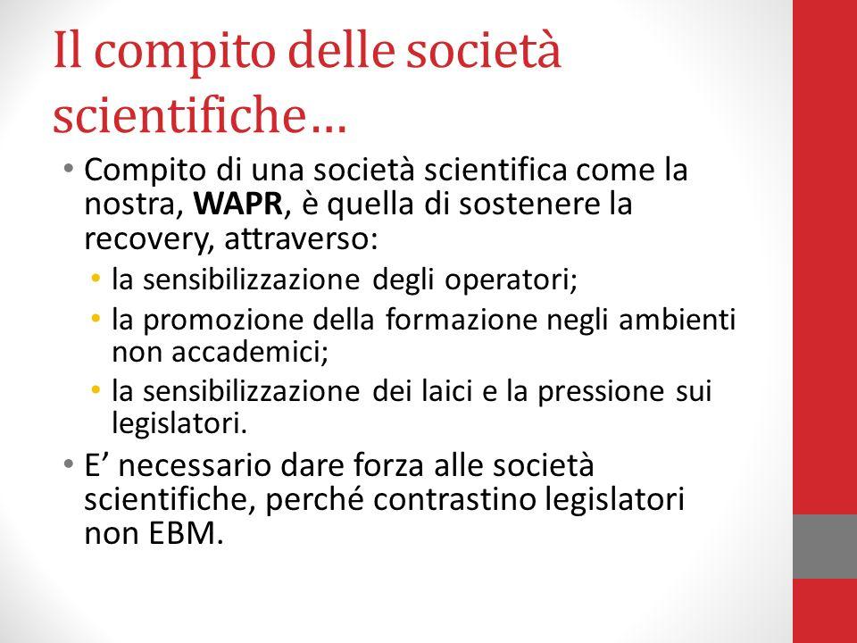 Il compito delle società scientifiche… Compito di una società scientifica come la nostra, WAPR, è quella di sostenere la recovery, attraverso: la sens