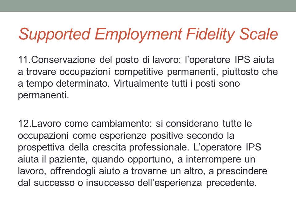 Supported Employment Fidelity Scale 11.Conservazione del posto di lavoro: loperatore IPS aiuta a trovare occupazioni competitive permanenti, piuttosto