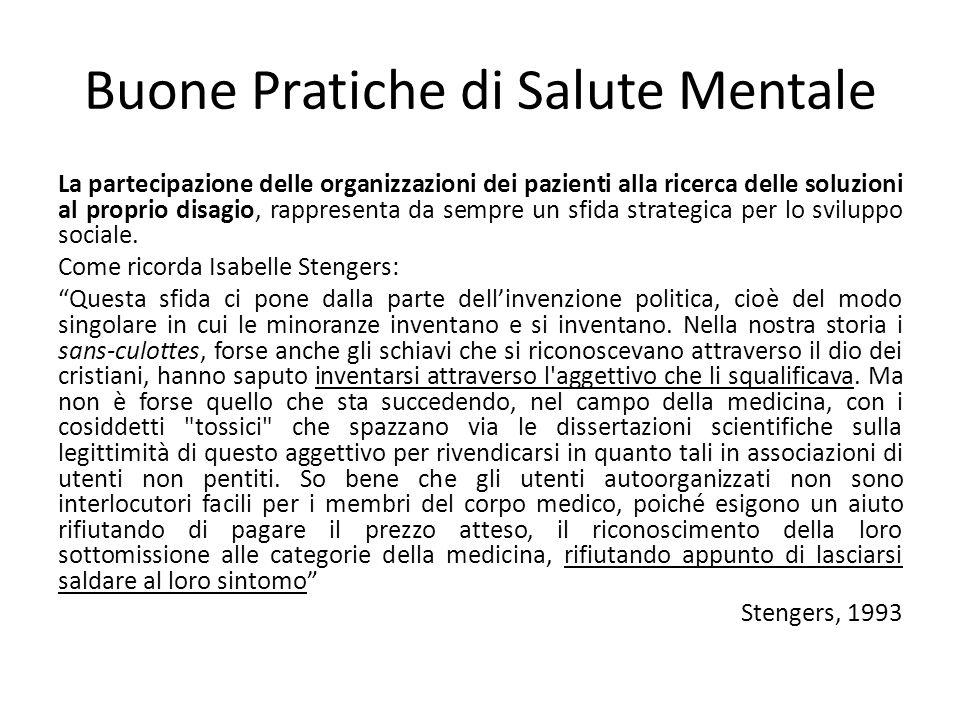 Buone Pratiche di Salute Mentale La partecipazione delle organizzazioni dei pazienti alla ricerca delle soluzioni al proprio disagio, rappresenta da s