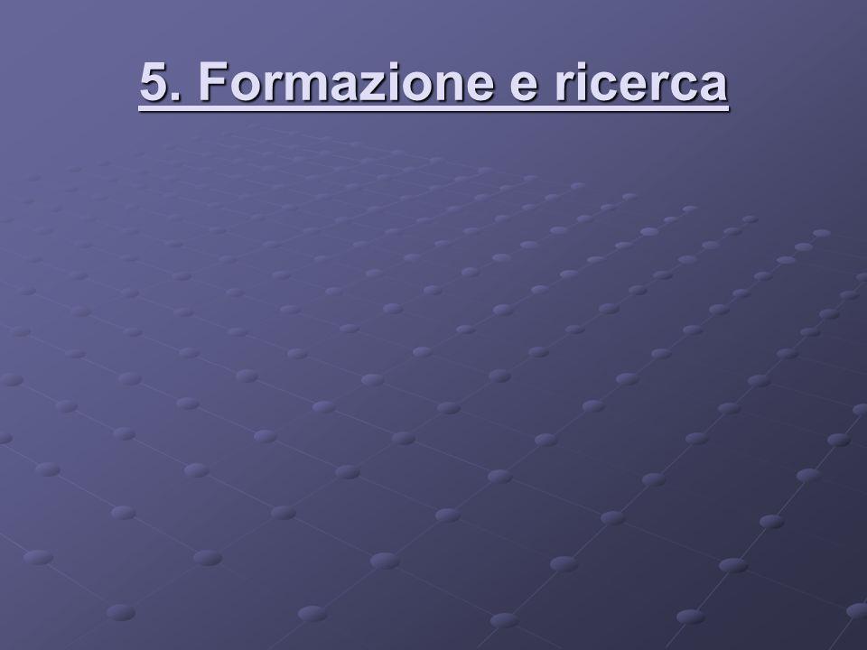 5. Formazione e ricerca