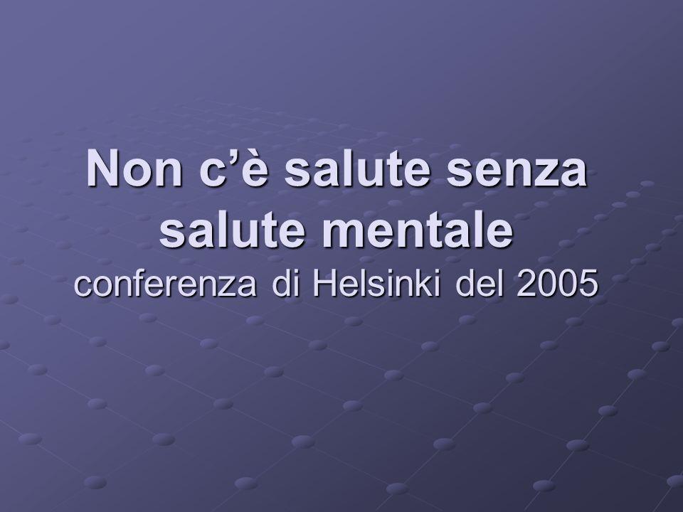 Non cè salute senza salute mentale conferenza di Helsinki del 2005