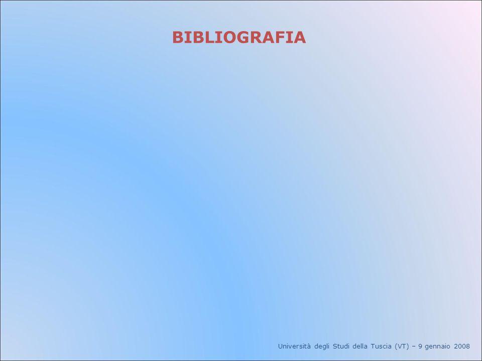 Università degli Studi della Tuscia (VT) – 9 gennaio 2008 BIBLIOGRAFIA
