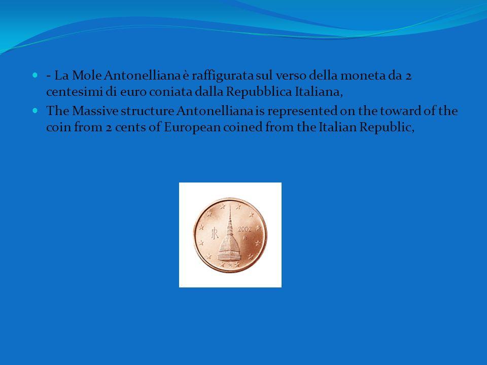 - La Mole Antonelliana è raffigurata sul verso della moneta da 2 centesimi di euro coniata dalla Repubblica Italiana, The Massive structure Antonellia