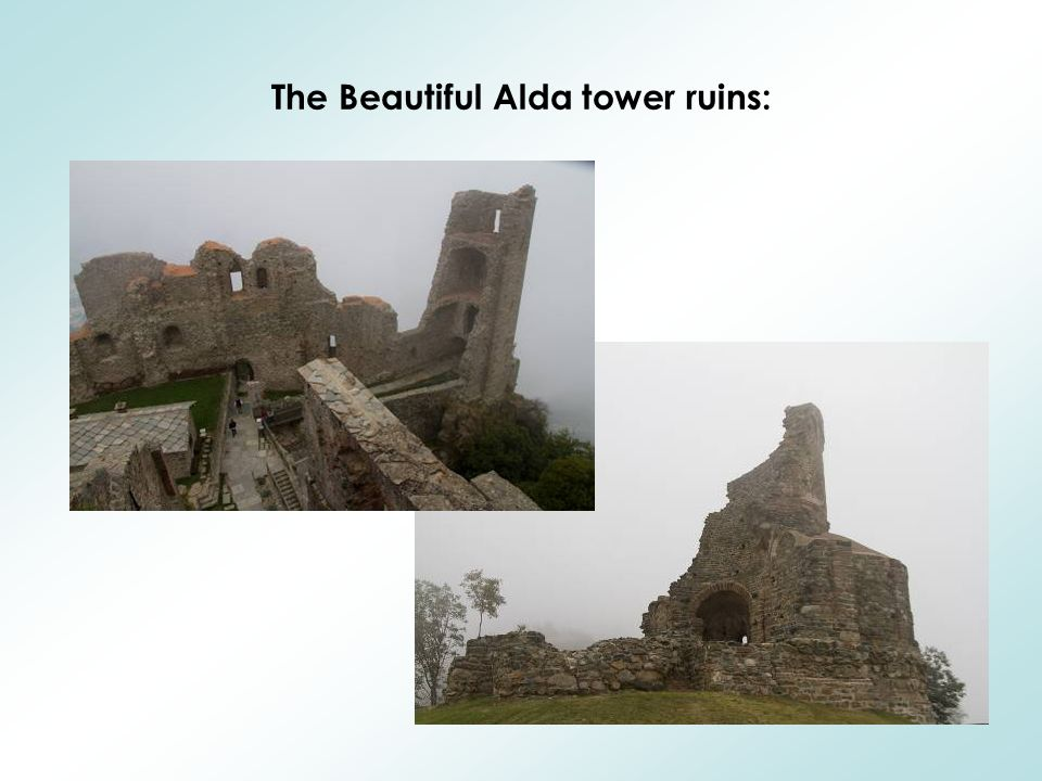 The Beautiful Alda tower ruins: