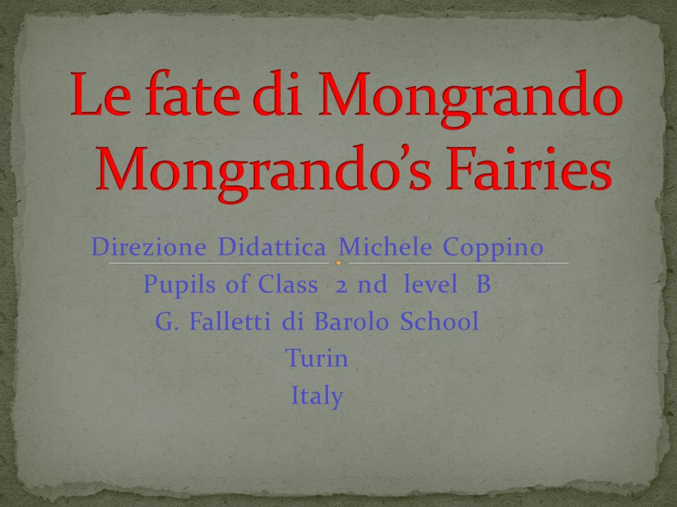 Direzione Didattica Michele Coppino Pupils of Class 2 nd level B G.