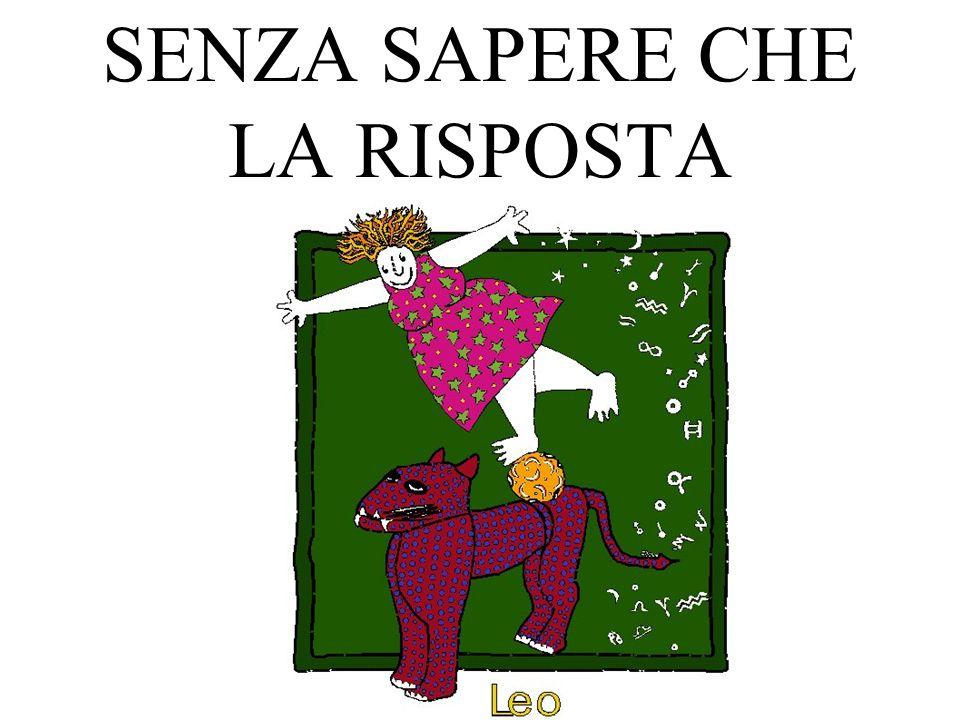 SENZA SAPERE CHE LA RISPOSTA