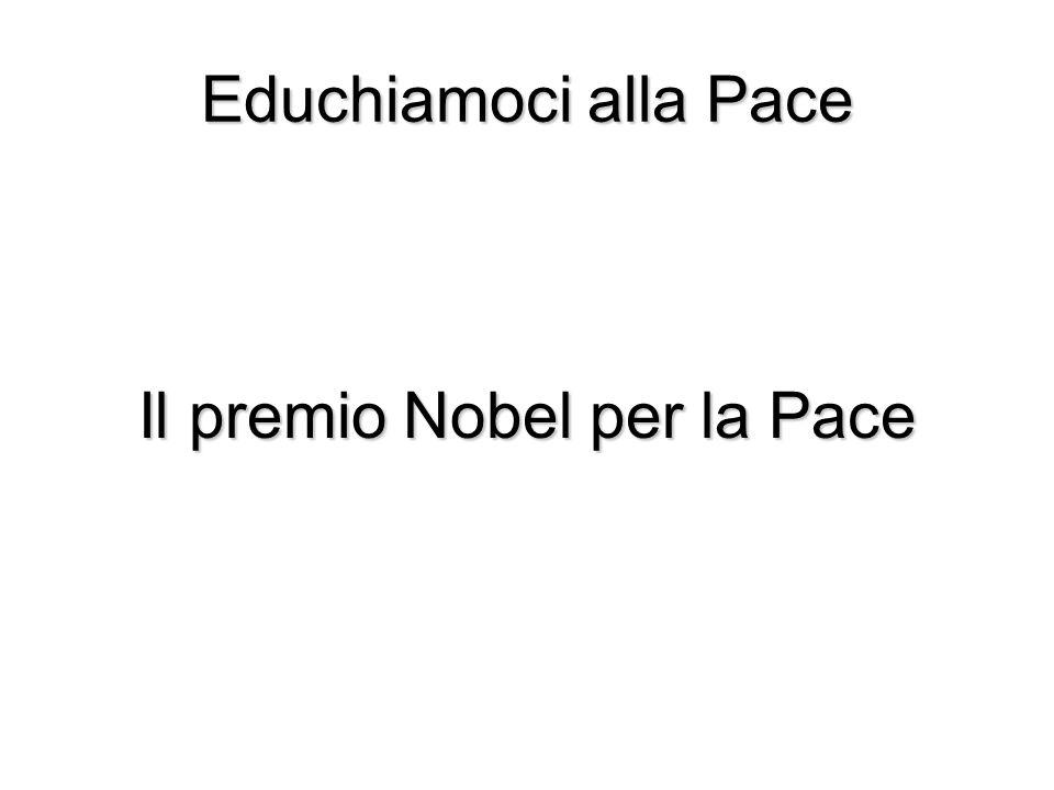 Educhiamoci alla Pace Il premio Nobel per la Pace