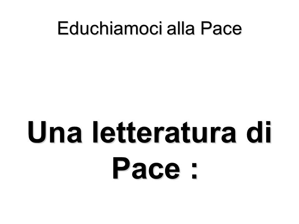 Educhiamoci alla Pace Una letteratura di Pace :
